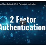 Cappuccino Chat - Episode 16 - 2 Factor Authentication